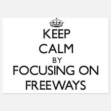 Keep Calm by focusing on Freeways Invitations