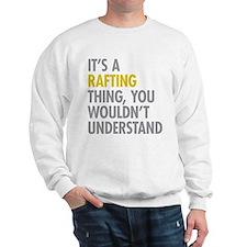 Its A Rafting Thing Sweatshirt