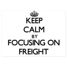 Keep Calm by focusing on Freight Invitations