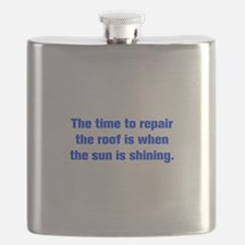 The time to repair the roof is when the sun is shi