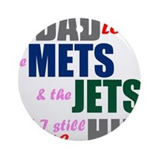 My Dad Loves the Mets & Jets Ornament (Round)