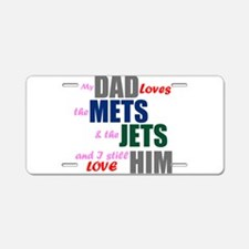 My Dad Loves the Mets & Jets Aluminum License Plat