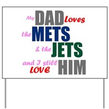 My Dad Loves the Mets & Jets Yard Sign
