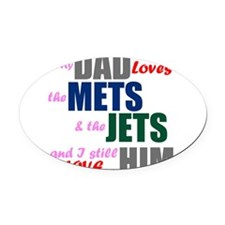 My Dad Loves the Mets & Jets Oval Car Magnet