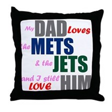 My Dad Loves the Mets & Jets Throw Pillow