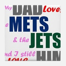 My Dad Loves the Mets & Jets Tile Coaster