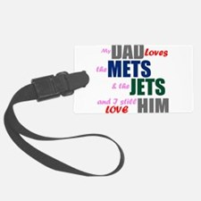 My Dad Loves the Mets & Jets Luggage Tag