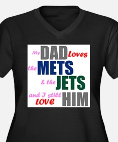 My Dad Loves the Mets & Jets Plus Size T-Shirt