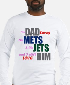 My Dad Loves the Mets & Jets Long Sleeve T-Shirt