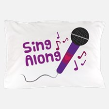 Sing Along Pillow Case
