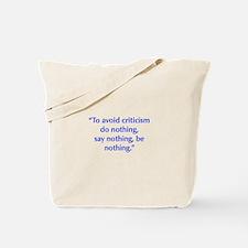 To avoid criticism do nothing say nothing be nothi