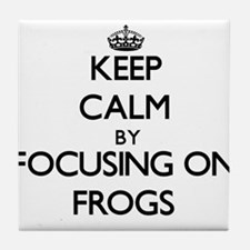 Keep Calm by focusing on Frogs Tile Coaster