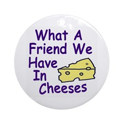 What a Friend We Have in Cheeses (Circle)