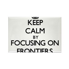 Keep Calm by focusing on Frontiers Magnets
