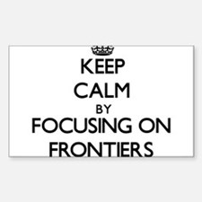 Keep Calm by focusing on Frontiers Decal