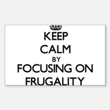 Keep Calm by focusing on Frugality Decal