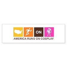 America Runs On Cosplay Bumper Bumper Sticker