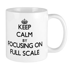 Keep Calm by focusing on Full Scale Mugs