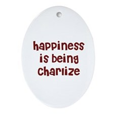 happiness is being Charlize Oval Ornament