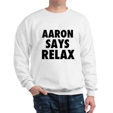 Aaron Says Relax Sweatshirt