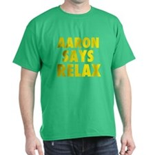 Aaron Says Relax T-Shirt