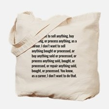 Lloyd Dobler Quote Tote Bag