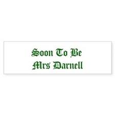 Soon To Be Mrs Darnell Bumper Bumper Sticker