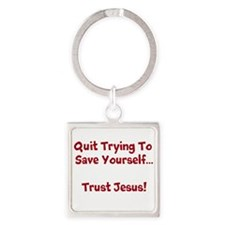 Quit Trying To Save Yourself Keychains