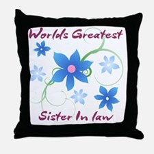 World's Greatest Sister-In-Law (Flowe Throw Pillow