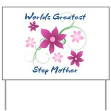 World's Greatest Step Mother (Flowery) Yard Sign