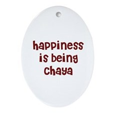 happiness is being Chaya Oval Ornament