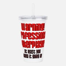warning1.png Acrylic Double-wall Tumbler