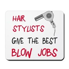 Hair stylists blow jobs Mousepad