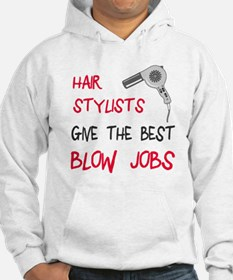 Hair stylists blow jobs Hoodie