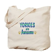 Yorkies are Awesome Tote Bag