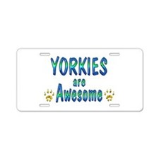 Yorkies are Awesome Aluminum License Plate