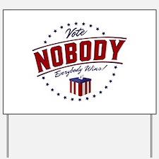 Vote Nobody Yard Sign