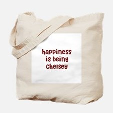 happiness is being Chelsey Tote Bag