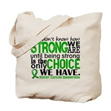 Kidney Cancer HowStrongWeAre Green Tote Bag