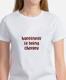 happiness is being Chelsey Tee