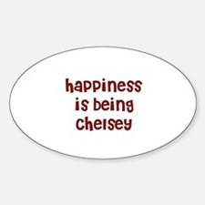 happiness is being Chelsey Oval Decal