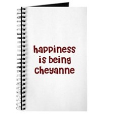 happiness is being Cheyanne Journal