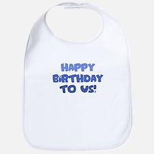 Happy Birthday to Us - Bib