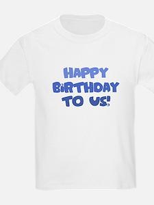 Happy Birthday to Us - T-Shirt