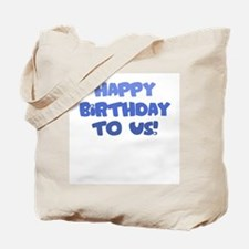 Happy Birthday to Us - Tote Bag