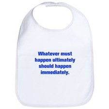 Whatever must happen ultimately should happen imme