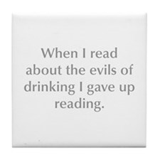 When I read about the evils of drinking I gave up