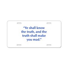 Ye shall know the truth and the truth shall make y