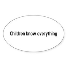 children know everything Oval Decal