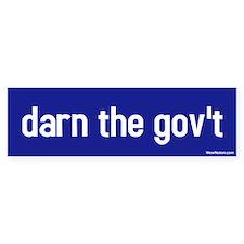 Darn the gov't Bumper Bumper Sticker